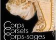 """Des costumes s'exposent au CERIST: """"Corps, Corsets, Corps-sages"""""""